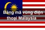 Bảng mã vùng điện thoại Malaysia, cách gọi điện thoại đi Malaysia