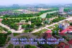 Danh sách các huyện, thành phố trực thuộc tỉnh Thái Nguyên 2020