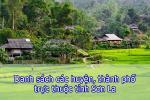 Danh sách các huyện, thành phố trực thuộc tỉnh Sơn La 2020