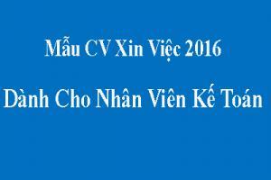 Mẫu CV xin việc dành cho nhân viên kế toán 2016