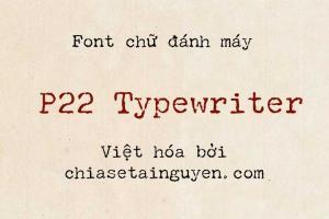 Font chữ đánh máy p22 Typewriter Việt hóa
