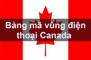 Bảng mã vùng điện thoại Canada, cách gọi điện thoại đi Canada