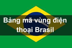 Bảng mã vùng điện thoại Brasil, cách gọi điện thoại đi Brasil