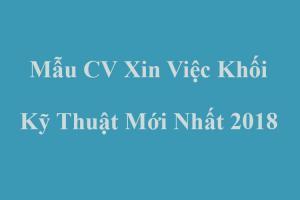 Mẫu CV xin việc khối ngành kỹ thuật chuẩn nhất 2018