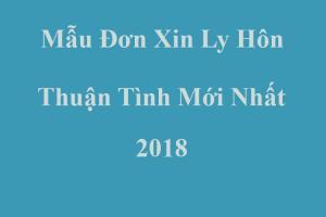 Mẫu đơn xin ly hôn thuận tình mới nhất 2018