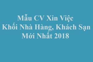 Mẫu CV xin việc ngành nhà hàng khách sạn mới nhất 2018 cho sinh viên mới ra trường