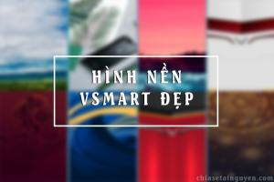 Bộ sưu tập hình nền đẹp cho điện thoại Vsmart miễn phí