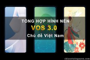 Bộ sưu tập full ảnh nền Vsmart chủ đề Việt Nam trên VOS 3.0