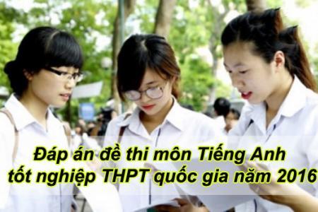 Để thi và đáp án môn Tiếng Anh  THPT Quốc gia năm 2016