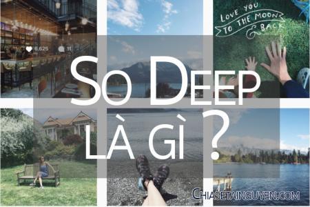 So deep nghĩa là gì ?