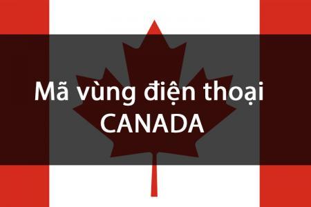 Mã vùng điện thoại  Canada, cách gọi điện đi Canada?