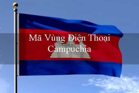 Bảng mã vùng điện thoại Campuchia, cách gọi điện đi Campuchia?