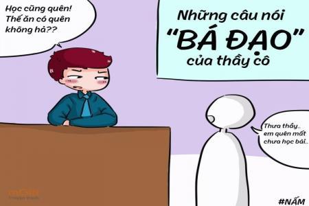 Cười lộn ruột với những câu nói bá đạo nhất của thầy cô thời đại học (Phần 2)