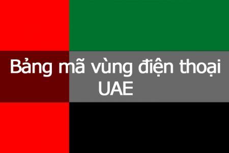 Bảng mã vùng điện thoại Dubai - Các Tiểu Vương Quốc Ả Rập Thống nhất