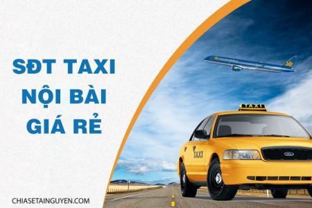 Số điện thoại taxi Nội Bài – 10 hãng taxi Nội Bài giá rẻ