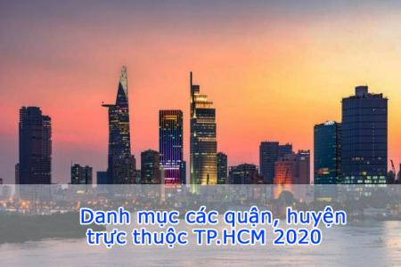 Danh sách của quận huyện trực thuộc thành phố Hồ Chí Minh 2020