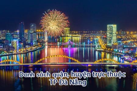 Danh sách các quận huyện trực thuộc TP Đà Nẵng năm 2020