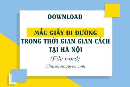Tải mẫu Giấy đi đường ở Hà Nội trong thời gian giãn cách file Word